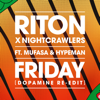 Friday feat Mufasa Hypeman Dopamine Re Edit - Riton & Nightcrawlers mp3