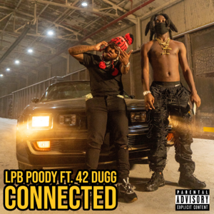 LPB Poody - Connected feat. 42 Dugg