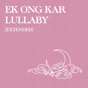 White Sun - Ek Ong Kar Lullaby (Extended Version)