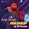 Arijit Singh Mashup (By DJ Paroma) - Single