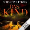 Sebastian Fitzek - Das Kind (GekГјrzt  Fiktion) artwork
