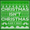 Christmas Isn t Christmas Dan Shay