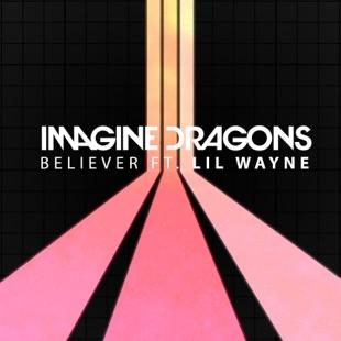ایمجین دراگنز – (Believer (feat. Lil Wayne