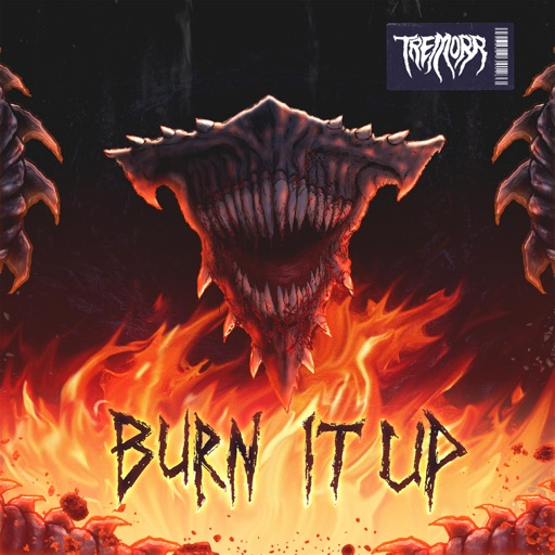 Burn It Up - Single by Tremorr