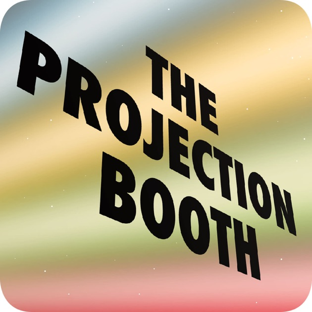 The Projection Booth Podcast By Christopher Media On Apple Podcasts