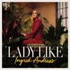 Lady Like - Ingrid Andress mp3