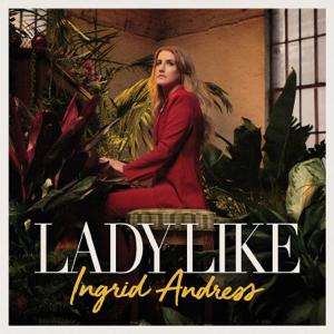 Lady Like - Ingrid Andress