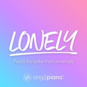 Sing2Piano - Lonely (Originally Performed by Justin Bieber & Benny Blanco)