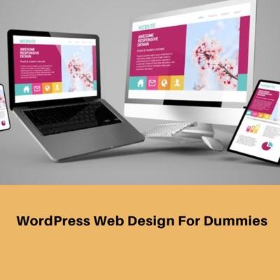 WordPress Web Design for Dummies (Unabridged)