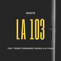 La 103 (con Pedro Fernández Razkin) [with Pedro Fernández Razkin] - Nadye