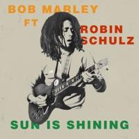 Bob Marley - Sun Is Shining (Robin Schulz Remix)