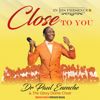 Close To You - Dr. Paul Enenche & The Glory Dome Choir