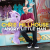 Angry Little Man - Chris Millhouse