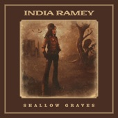 India Ramey - Shallow Graves