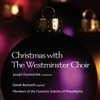 Westminster Choir, Joseph Flummerfelt, Daniel Beckwith & Philadelphia Concerto Soloists