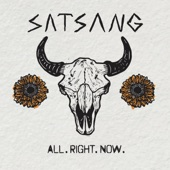 Satsang - All. Right. Now.