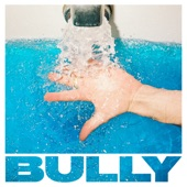 Bully - Hours and Hours