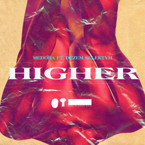 Medora - Higher feat. Dezem Selektvh