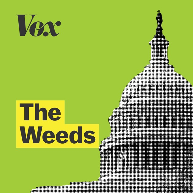 Voxs The Weeds By Vox On Apple Podcasts
