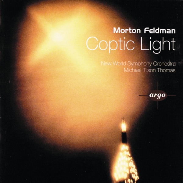 Robert Cohen, Alan Feinberg, New World Symphony, Michael Tilson Thomas & Morton Feldman - Morton Feldman: Coptic Light - EP