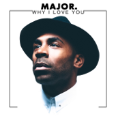Why I Love You MAJOR. - MAJOR.