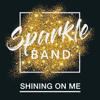 Sparkle - Shining on Me artwork