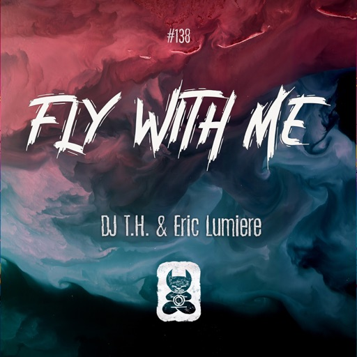 Fly With Me - Single by Eric Lumiere & DJ T.H.