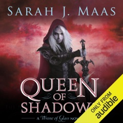 Queen of Shadows (Unabridged)
