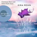 Wild like a River - Kanada, Band 1 (Ungekürzte Lesung)