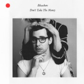 Bleachers - Don't Take The Money