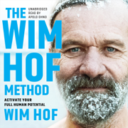 The Wim Hof Method: Activate Your Full Human Potential (Unabridged)