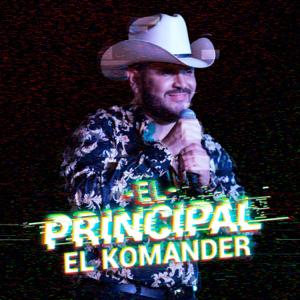 El Komander - El Principal