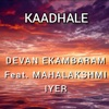 Kaadhale feat Mahalakshmi Iyer Single