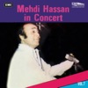 Mehdi Hassan In Concert Vol 7