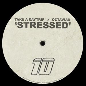 Take A Daytrip & Octavian - Stressed