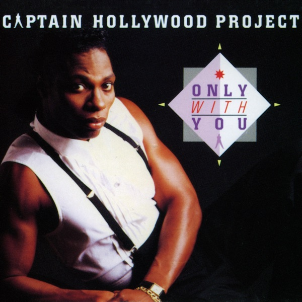 Captain Hollywood Project mit Only With You