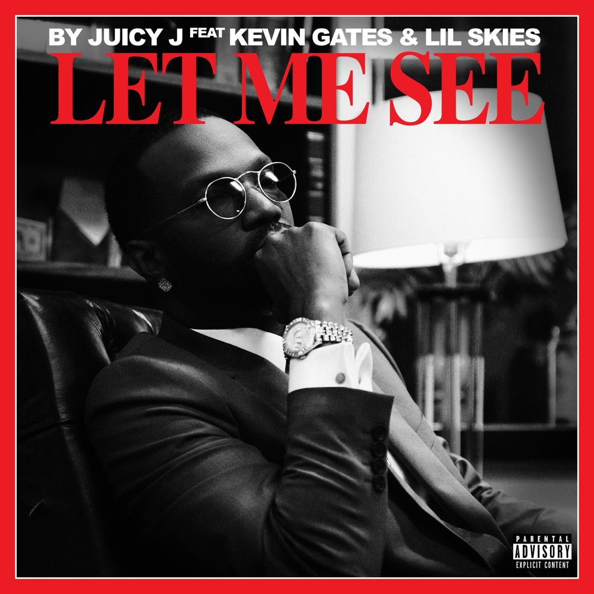 Let Me See Album Cover by Juicy J