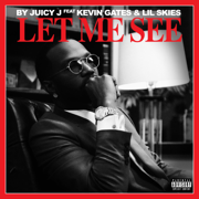 Let Me See (feat. Kevin Gates & Lil Skies) - Juicy J