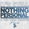 It s Still Nothing Personal A Ten Year Tribute