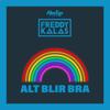 Freddy Kalas - Alt Blir Bra artwork