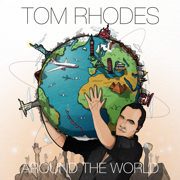 Around the World - Tom Rhodes - Tom Rhodes