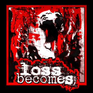 Loss Becomes - Promises