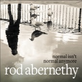 Rod Abernethy - Normal Isn't Normal Anymore