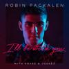 Robin Packalen, Kovee & Joznez - I'll Be with You Grafik