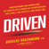 Douglas Brackmann, PhD & Randy Kelley - Driven: Understanding and Harnessing the Genetic Gifts Shared by Entrepreneurs, Navy SEALs, Pro Athletes, and Maybe You (Unabridged)