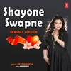 Shayone Swapne Bengali Version - Single