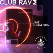 Club Rave - Lime Sensation (Club Rave Edit)