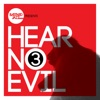 Hear No Evil, Vol. 3 - EP