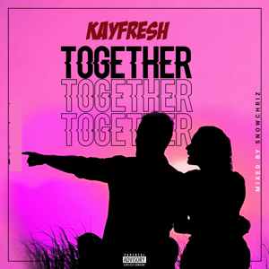 Kayfresh - Together