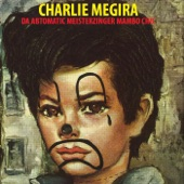 Charlie Megira - The Girl Who Was Frightened of Ashtrays